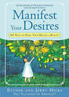 Manifest Your Desires: 365 Ways to Make Your Dreams a Reality by Jerry Hicks, Esther Hicks (Paperback, 2008)