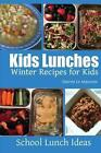 Kids Lunches - Winter Recipes for Kids by Sherrie Le Masurier 9781495413162