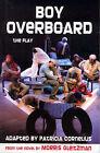 Boy Overboard by Patricia Cornelius, Morris Gleitzman (Paperback, 2007)