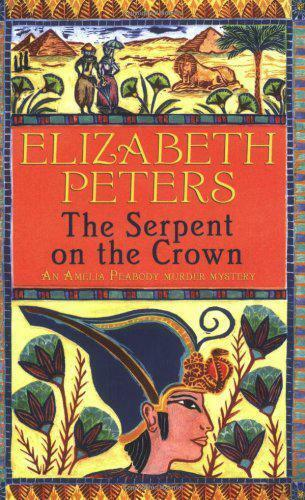 1 of 1 - The Serpent on the Crown (Amelia Peabody 17) (Amelia Peabody Murder Mystery) by