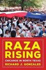 Raza Rising: Chicanos in North Texas by Richard J. Gonzales (Hardback, 2016)