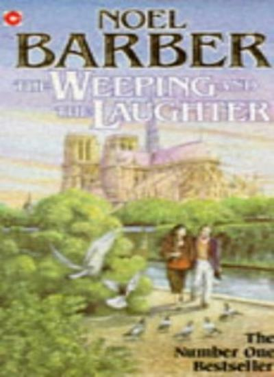 The Weeping and the Laughter (Coronet Books),Noel Barber