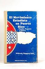 El Movimiento Estadista en Puerto Rico: Pasado, Presente Y Futuro - Diaz, Wilfre