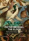 Pieter Bruegel the Elder's Fall of the Rebel Angels: Art, Knowledge and Politics on the Eve of the Dutch Revolt by Tine L. Meganck (Paperback, 2015)