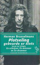 """Herman Brusselmans """" Plotseling gebeurde er niets """""""