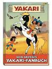 Yakari: Mein großes Yakari-Fanbuch von Job und Derib (2016, Gebundene Ausgabe)