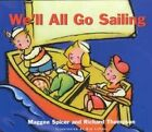 We'll All Go Sailing by Maggee Spicer, Magee Spicer, Thompson and Spicer and La Fave, Richard Thompson (Hardback, 2001)