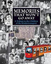 Memories That Won't Go Away : A Tribute to the Children of the...