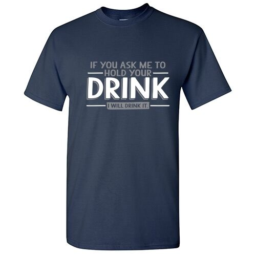 I Will Drink  Sarcastic Drink Adult Cool Graphic Gift Idea Humor Funny TShirt