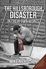 The Hillsborough Disaster: In Their Own Words by Mike Nicholson (Paperback, 2016)