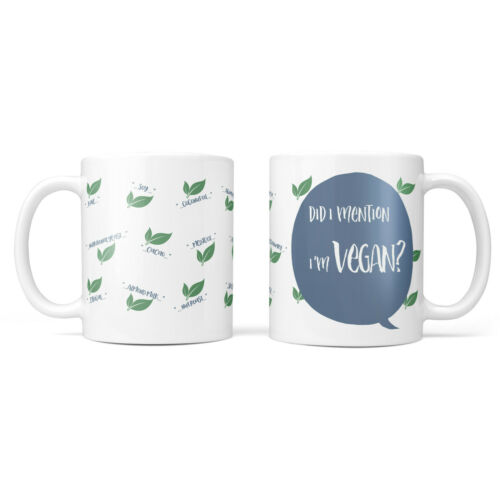 Personalised Any Text Name Did I Mention I/'m Vegan Tea Coffee Mug Cup Birthday