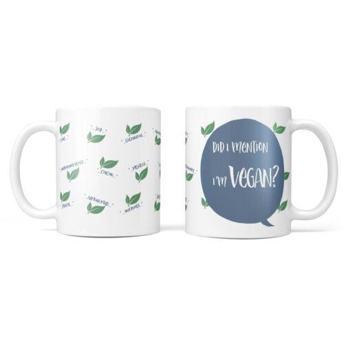 Personalised Any Text Name Did I Mention I/'m Vegan Tea Coffee Mug Cup Birthday