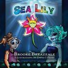 Sea Lily by Breazeale Brooke (Paperback / softback, 2013)