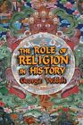 The Role of Religion in History by George Walsh (Paperback, 2015)