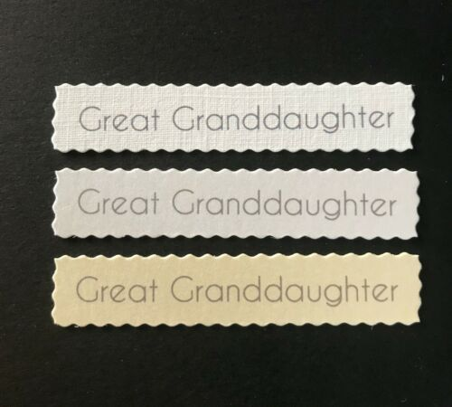 Details about  /Great Granddaughter Deckled edged banners //card toppers embellishment pk10