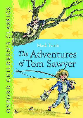 """VERY GOOD"" Twain, Mark, The Adventures of Tom Sawyer: Oxford Children's Classic"