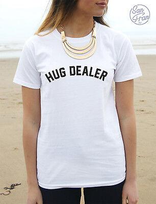 * Hug Dealer T-shirt top Tumblr Funny Gift Fashion Slogan Blogger Hipster Me *