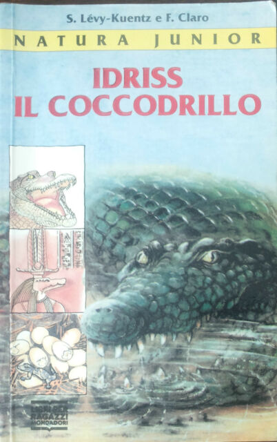 Idriss il coccodrillo -  Stephan Lévy Kuentz - Mondadori,1993 - A