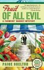 Fruit of All Evil by Paige Shelton (Paperback / softback)