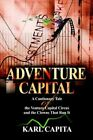 Adventure Capital a Cautionary Tale of The Venture ... Capita Karl 0595344615