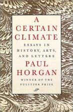 A Certain Climate: Essays in History, Arts, and Letters-ExLibrary