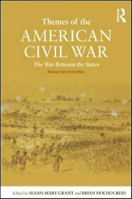 Themes of the American Civil War : The War Between the States by Grant Susan-Mar