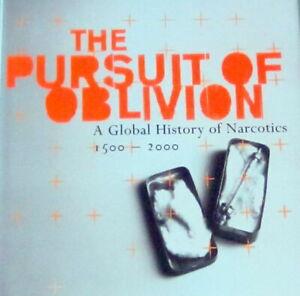 PURSUIT OBLIVION GLOBAL HISTORY NARCOTICS PSYCHEDELIC LSD CANNABIS OPIUM