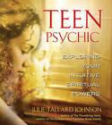 Teen Psychic: Exploring Your Intuitive Spiritual Powers by Julie Tallard Johnson (Paperback, 2004)