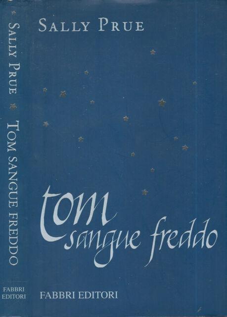 Tom sangue freddo. . Sally Prue. 2002. .
