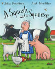 A Squash and a Squeeze by Julia Donaldson (Paperback, 2004)