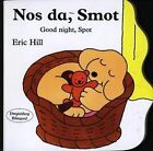 Nos Da, Smot/Good Night, Spot by Eric Hill (Hardback, 2002)