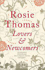Lovers and Newcomers by Rosie Thomas (Hardback, 2010)