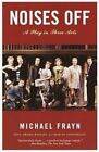 Noises Off by Michael Frayn (Paperback / softback)