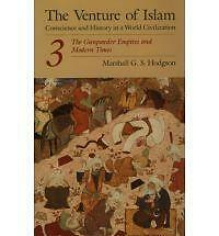 The Venture of Islam: Conscience and History in a World Civilization: v. 3:...