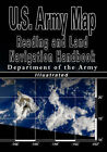 U.S. Army Map Reading and Land Navigation Handbook - Illustrated (U.S. Army) by U S Dept of the Army, Department of the Army, Department of the U S Army (Paperback / softback, 2007)
