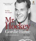 Mr. Hockey: My Story by Gordie Howe (CD-Audio, 2014)