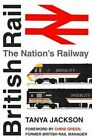 British Rail: The Nation's Railway by Tanya Jackson (Paperback, 2014)
