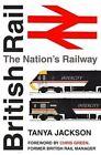British Rail: The Nation's Railway by Tanya Jackson (Paperback, 2014)