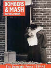 Bombers and Mash: The Domestic Front 1939-45 by Raynes Minns (Paperback, 1999)