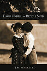 Dawn Under the Bicycle Shed by J. M. Peverett (Paperback, 2010)