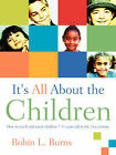 It's All about the Children by Robin L Burns (Paperback / softback, 2004)