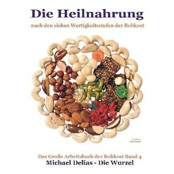 Die Heilnahrung von Michael Delias (2011, Taschenbuch)