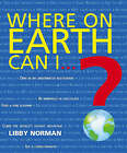 Where on Earth Can I...? by Libby Norman (Paperback, 2007)