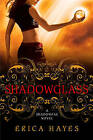 Shadowglass by Erica Hayes (Paperback, 2010)