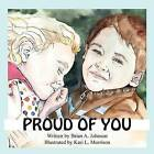 Proud of You by Brian Johnson (Paperback / softback, 2012)