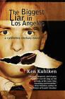 The Biggest Liar in Los Angeles by Ken Kuhlken (Paperback, 2010)