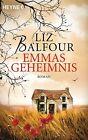 Emmas Geheimnis von Liz Balfour (2013, Taschenbuch)
