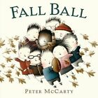 Fall Ball by Peter McCarty (Hardback, 2013)