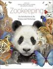 Zookeeping : An Introduction to the Science and Technology by John Stoner and Aaron M. Cobaugh (2013, Hardcover)