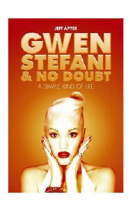 Gwen-Stefani-amp-No-Doubt-A-Simple-Kind-of-Life-BIOGRAPHY-STYLE-Book-by-Jeff-Apter